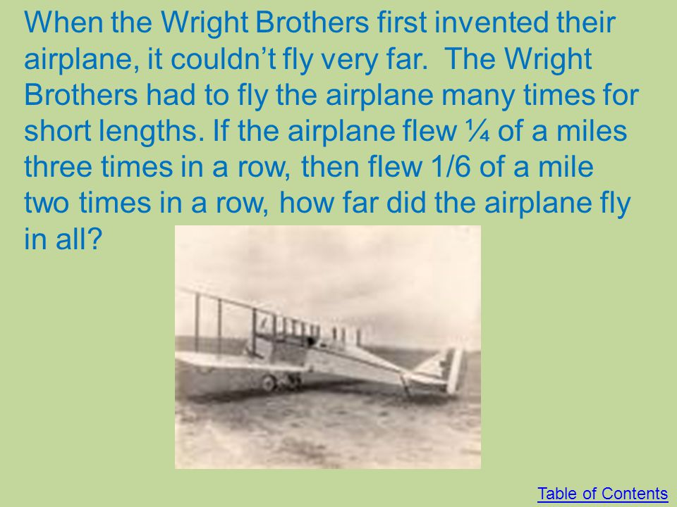 Life in the Wright Brothers Time The Wright Brothers were living in the time of great inventors, and they fit right now. The Wright Brothers had a lot