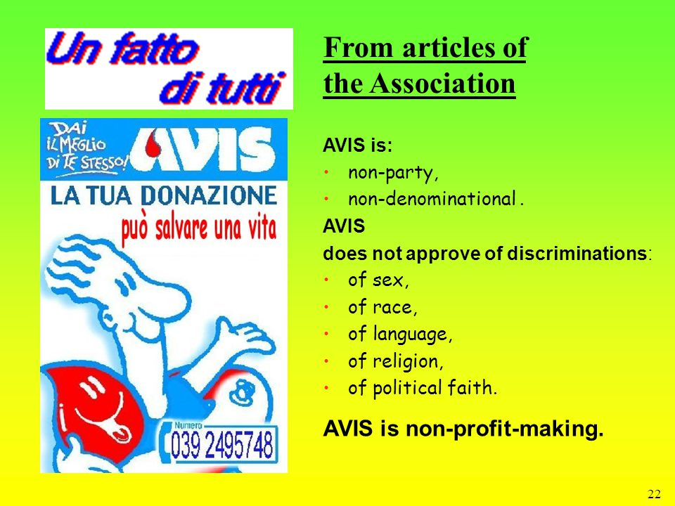 22 From articles of the Association AVIS is: non-party, non-denominational.