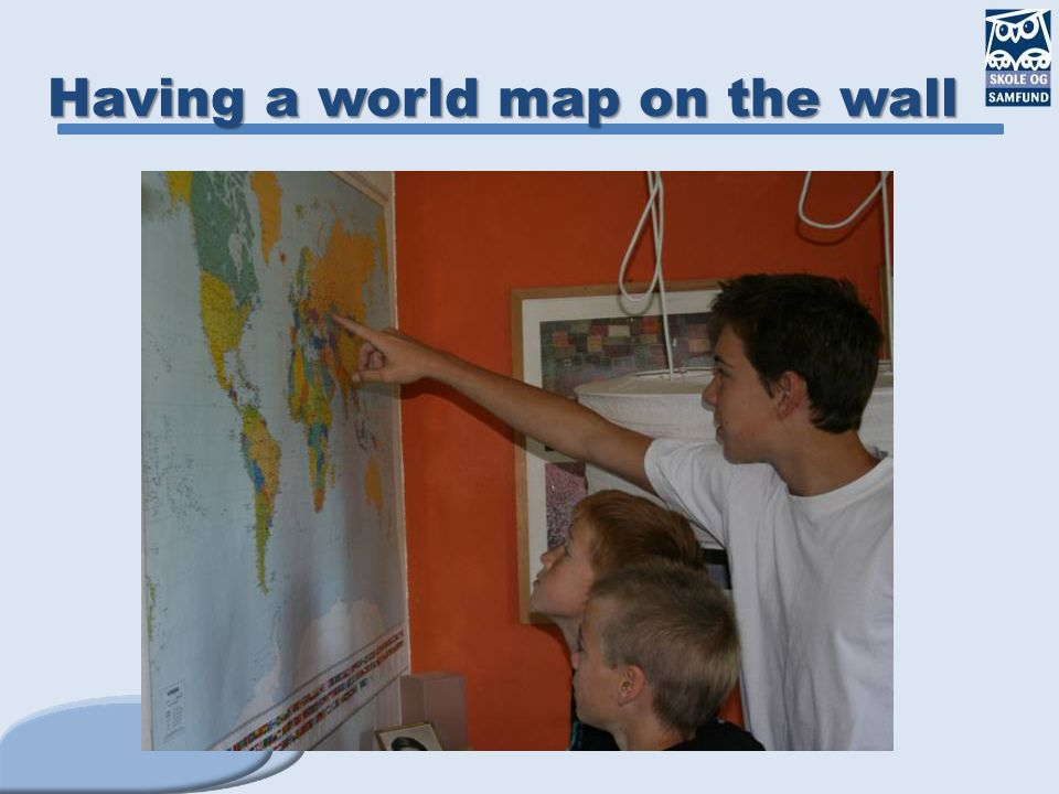 Having a world map on the wall
