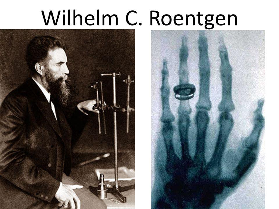 Wilhelm C. Roentgen