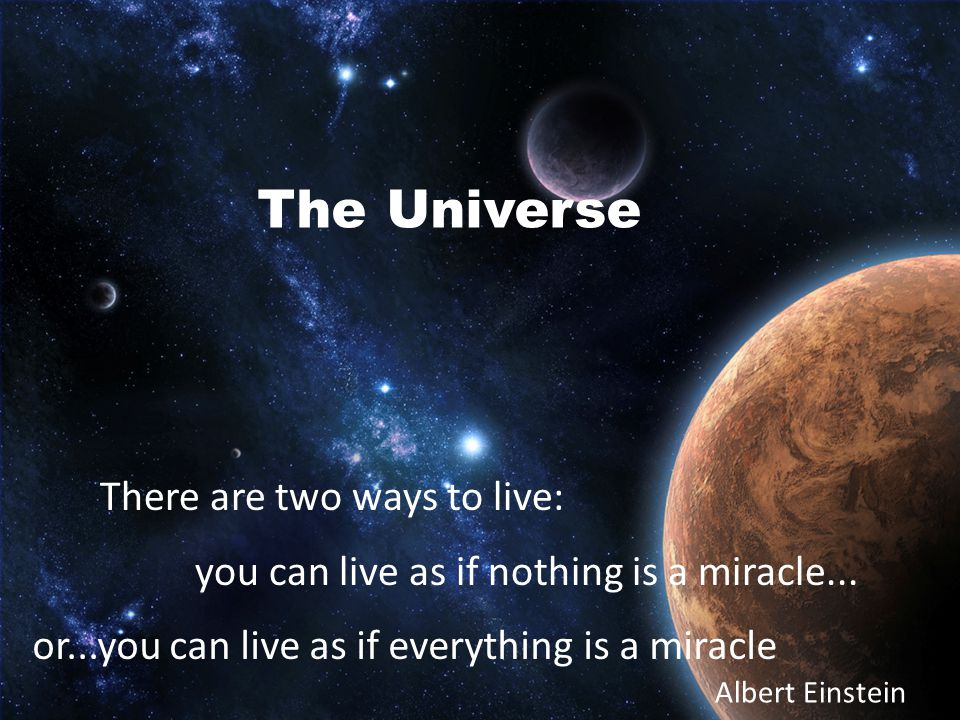 THE UNIVERSE...