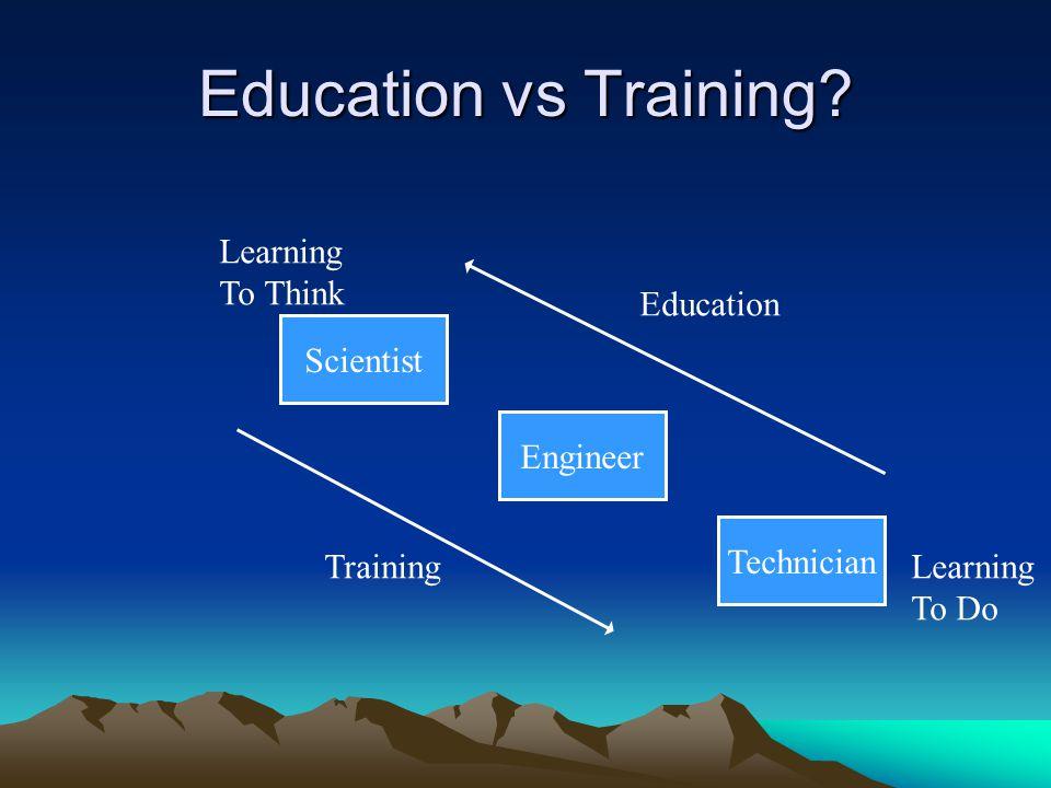 Education vs Training.