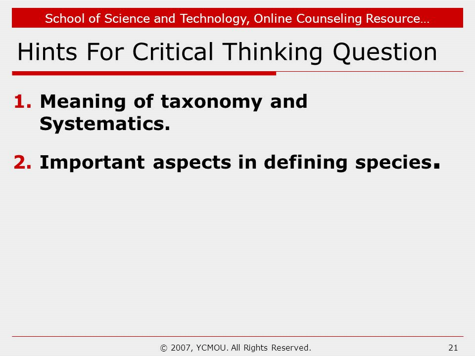 School of Science and Technology, Online Counseling Resource… Hints For Critical Thinking Question 1.Meaning of taxonomy and Systematics. 2.Important