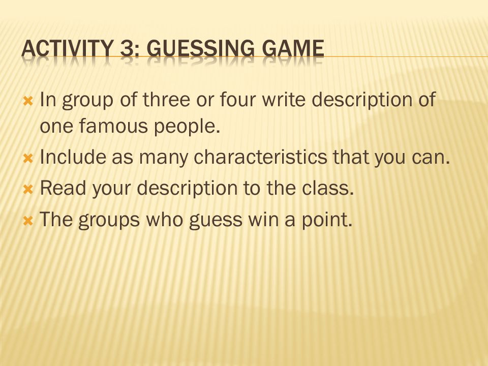  In group of three or four write description of one famous people.