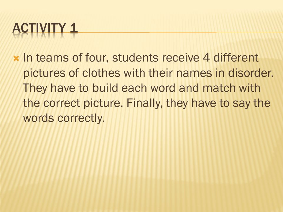  In teams of four, students receive 4 different pictures of clothes with their names in disorder.