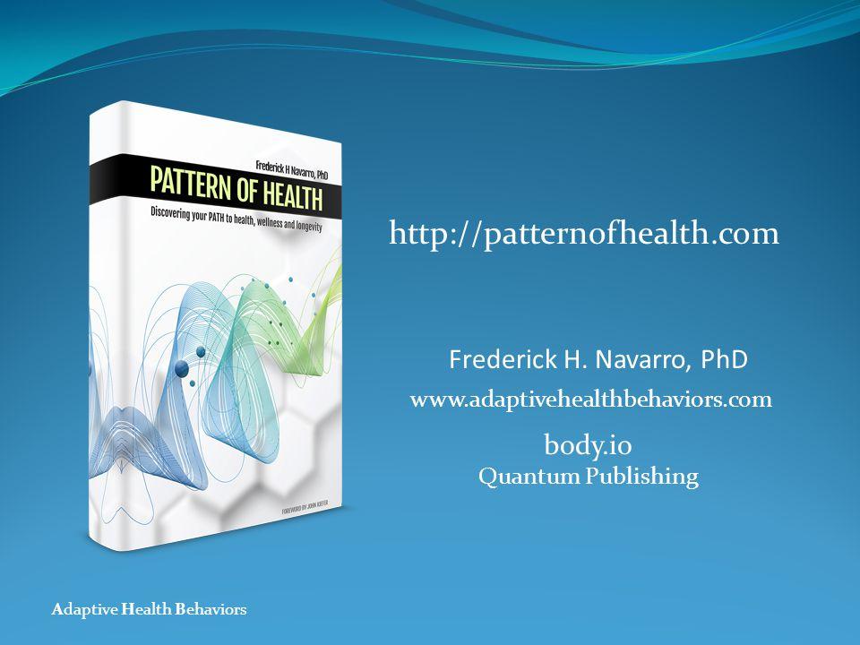 Adaptive Health Behaviors http://patternofhealth.com Frederick H.