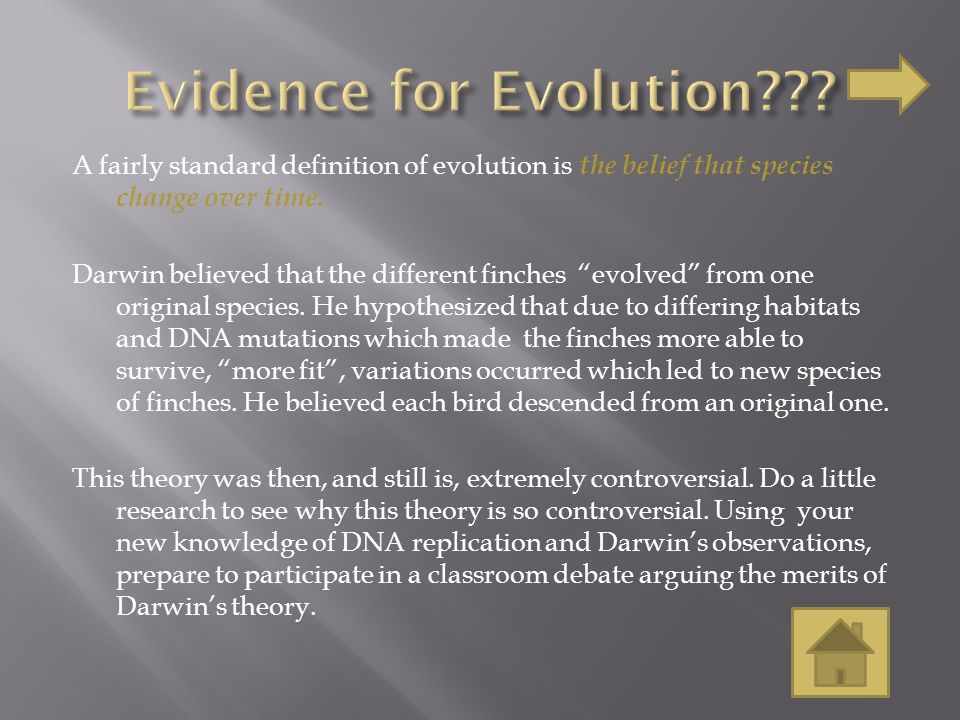 A fairly standard definition of evolution is the belief that species change over time.