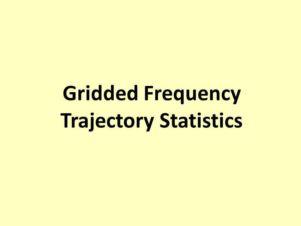 Gridded Frequency Trajectory Statistics