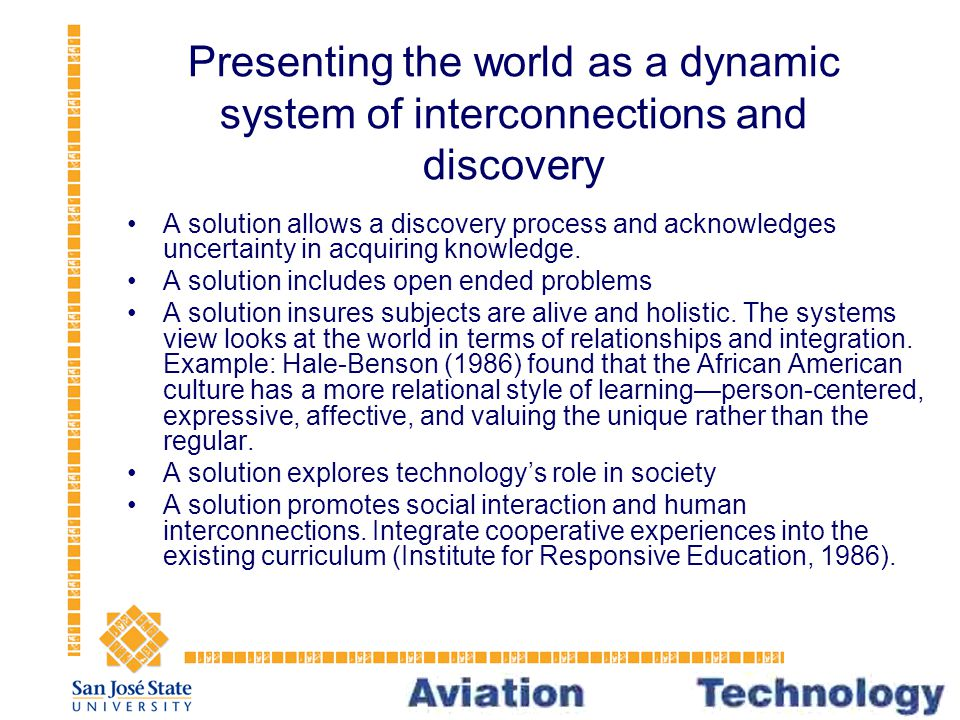 Presenting the world as a dynamic system of interconnections and discovery A solution allows a discovery process and acknowledges uncertainty in acquiring knowledge.