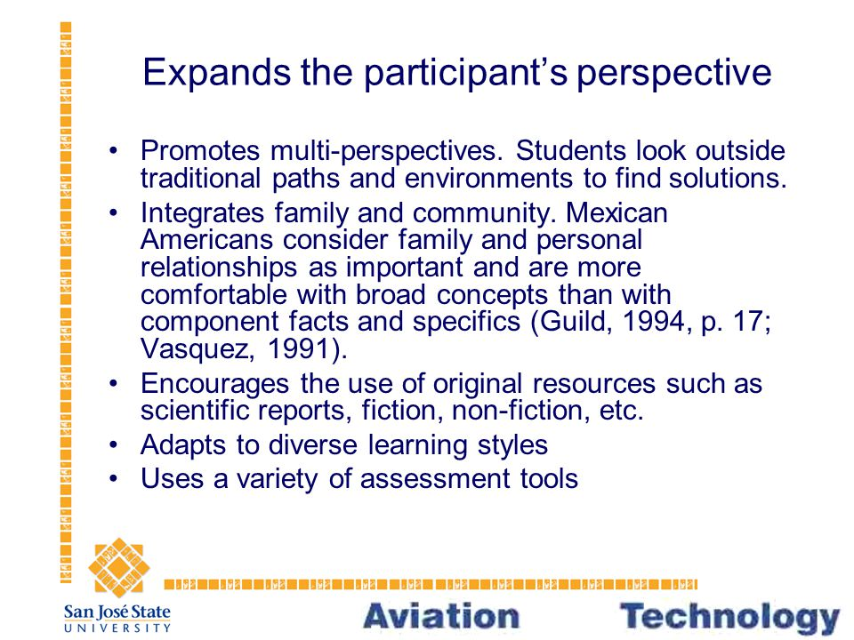 Expands the participant's perspective Promotes multi-perspectives.