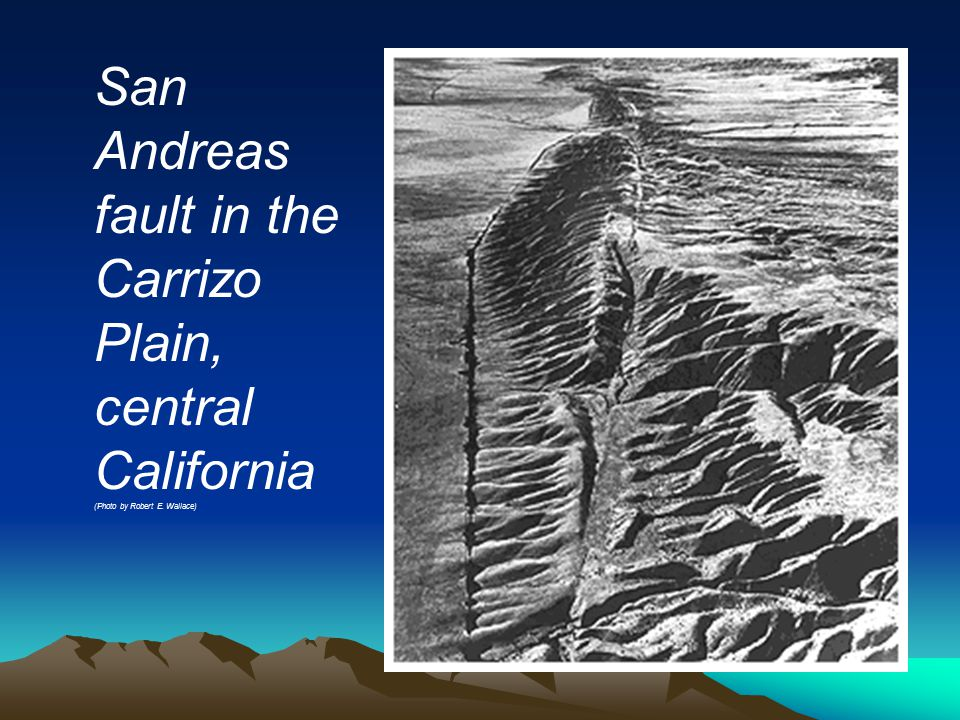 San Andreas fault in the Carrizo Plain, central California (Photo by Robert E. Wallace)