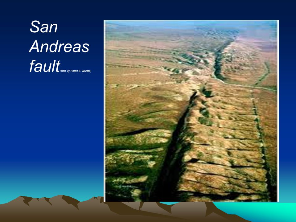 San Andreas fault Photo by Robert E. Wallace)
