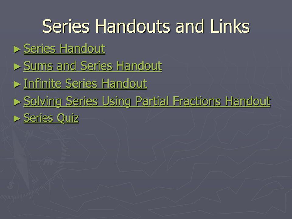 Examples ► Convergent Series ► Divergent Series Geometric Series Harmonic Series