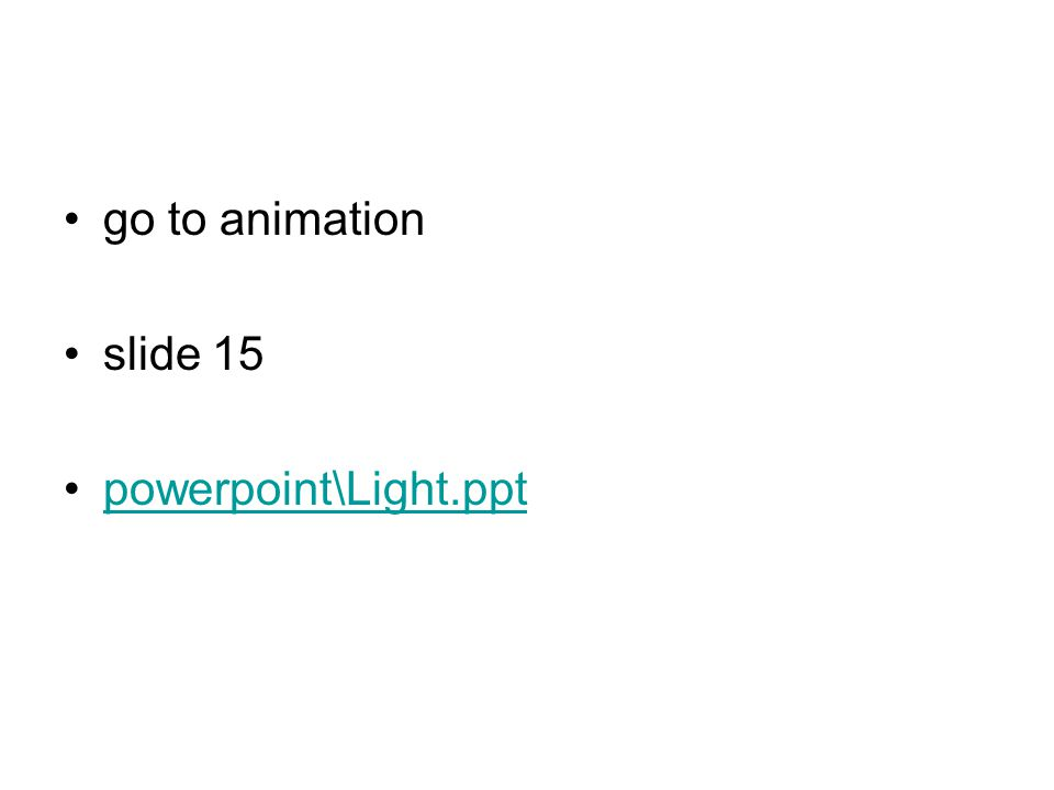 go to animation slide 15 powerpoint\Light.ppt