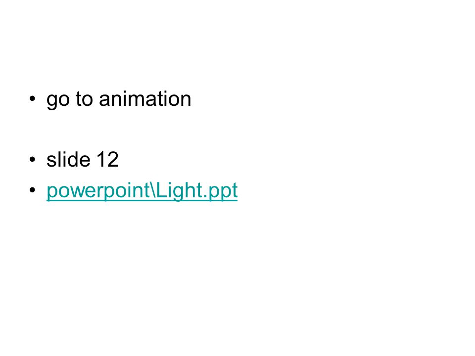 go to animation slide 12 powerpoint\Light.ppt