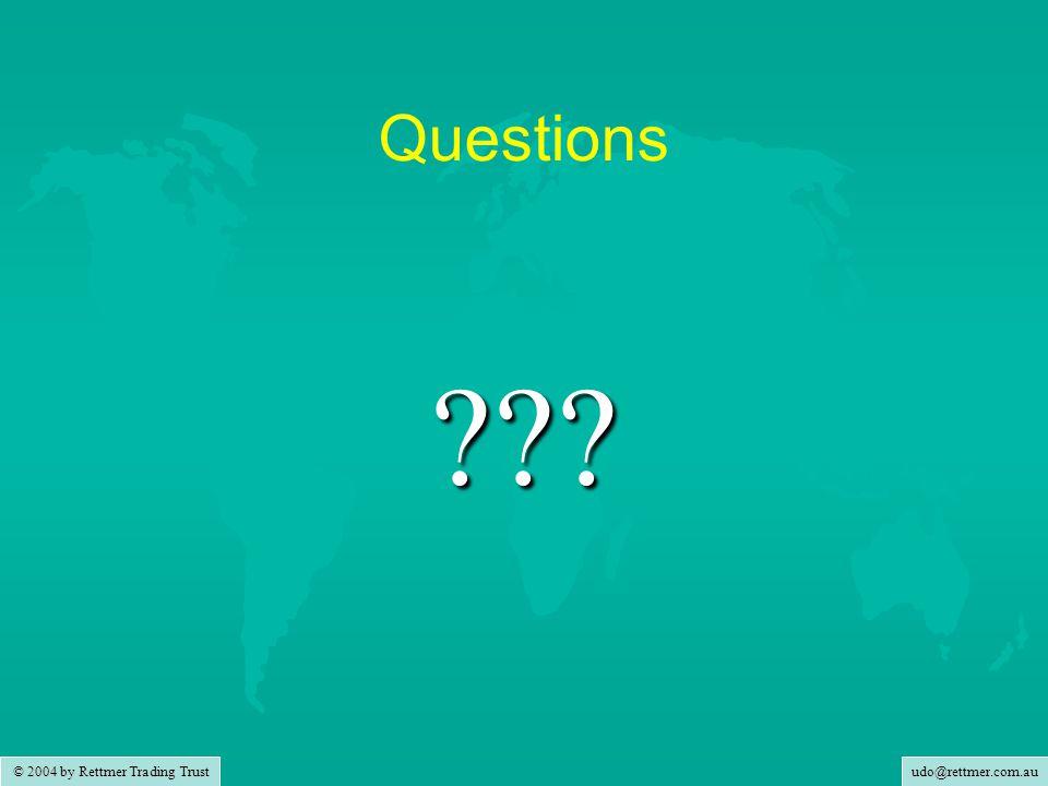 udo@rettmer.com.au © 2004 by Rettmer Trading Trust Questions