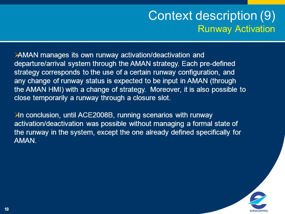 10  AMAN manages its own runway activation/deactivation and departure/arrival system through the AMAN strategy.