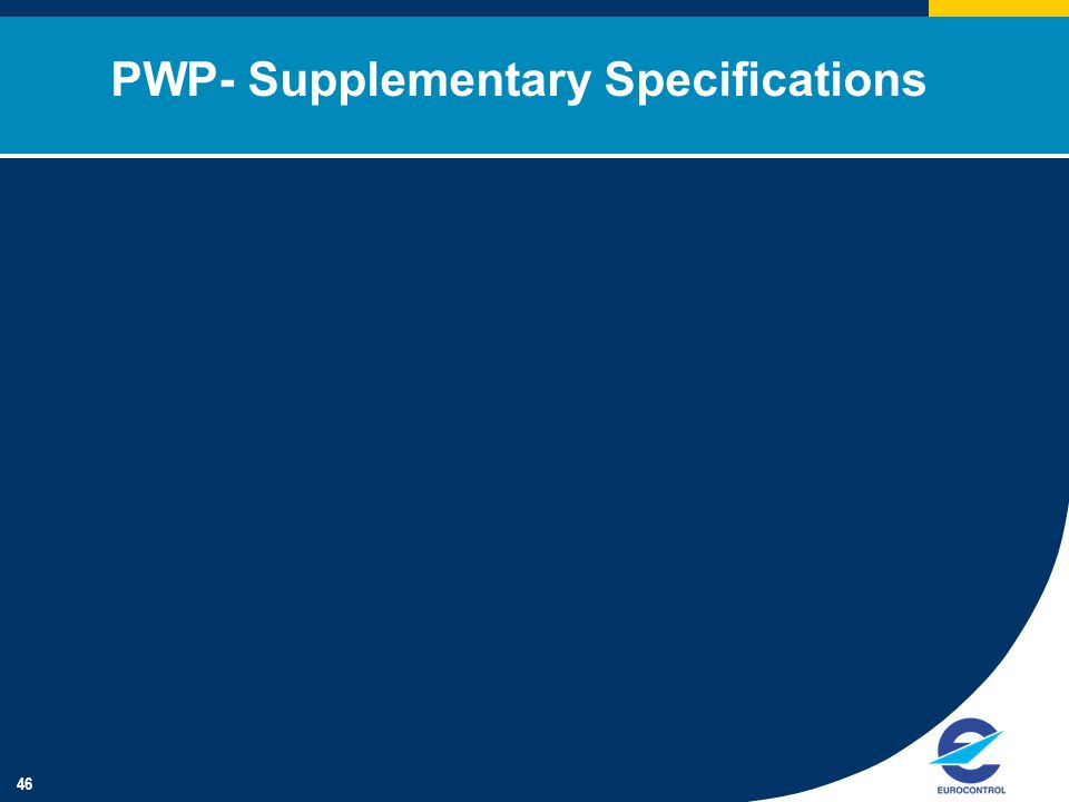 46 PWP- Supplementary Specifications
