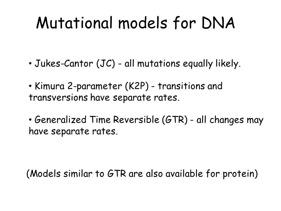 Mutational models for DNA Jukes-Cantor (JC) - all mutations equally likely. Kimura 2-parameter (K2P) - transitions and transversions have separate rat