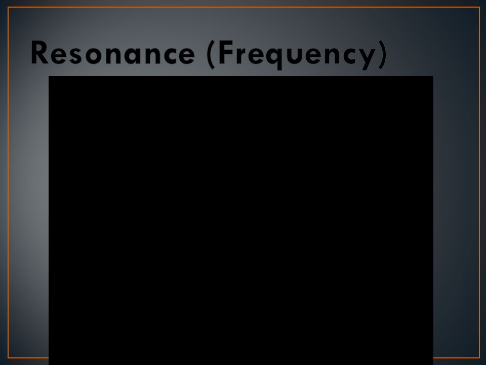 Instruments use resonance to amplify sound. Resonance: a phenomenon that occurs when two objects naturally vibrate at the same frequency natural frequ