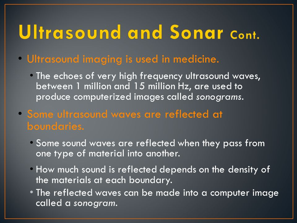 〉 How are the reflections of sound waves used.