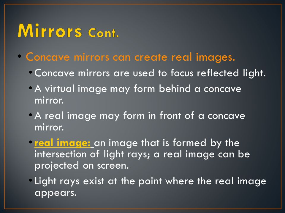 Curved mirrors can distort images.