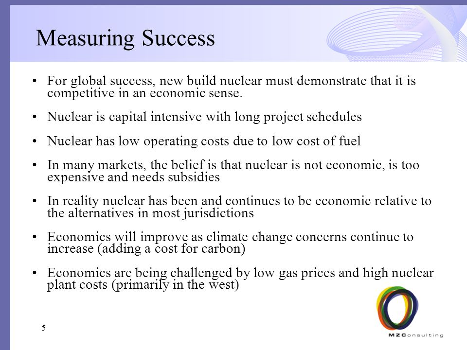 Measuring Success For global success, new build nuclear must demonstrate that it is competitive in an economic sense.