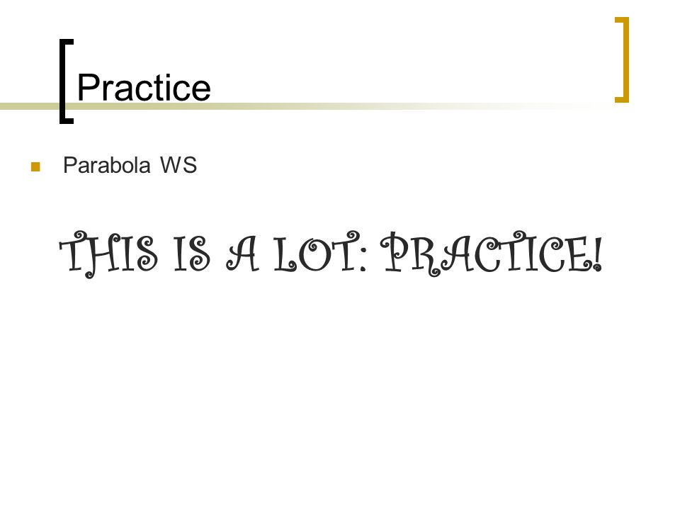 Practice Parabola WS THIS IS A LOT: PRACTICE!