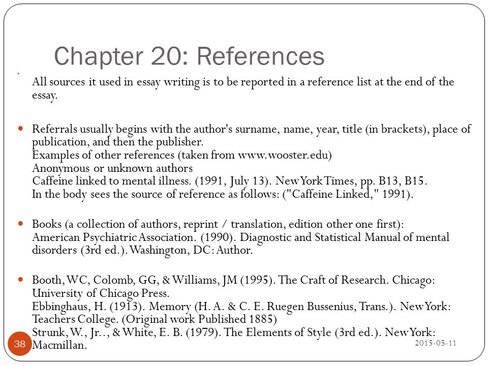 Chapter 20: References 2015-05-11 38 All sources it used in essay writing is to be reported in a reference list at the end of the essay. Referrals usu
