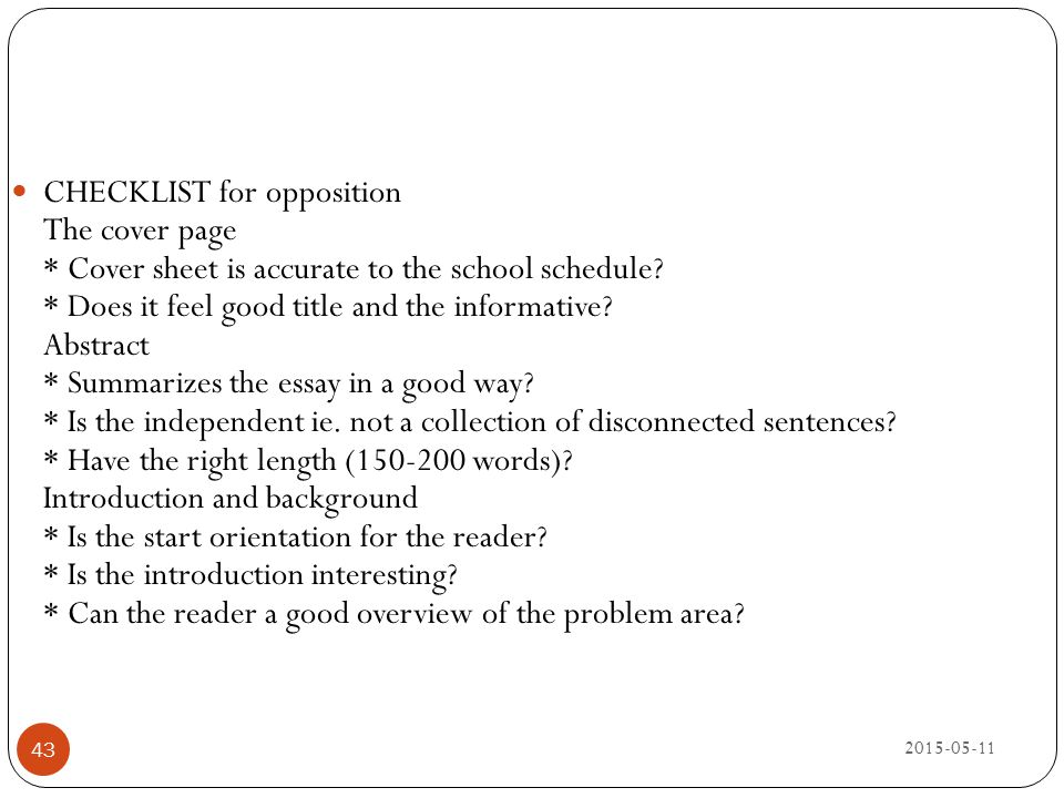 2015-05-11 43 CHECKLIST for opposition The cover page * Cover sheet is accurate to the school schedule? * Does it feel good title and the informative?