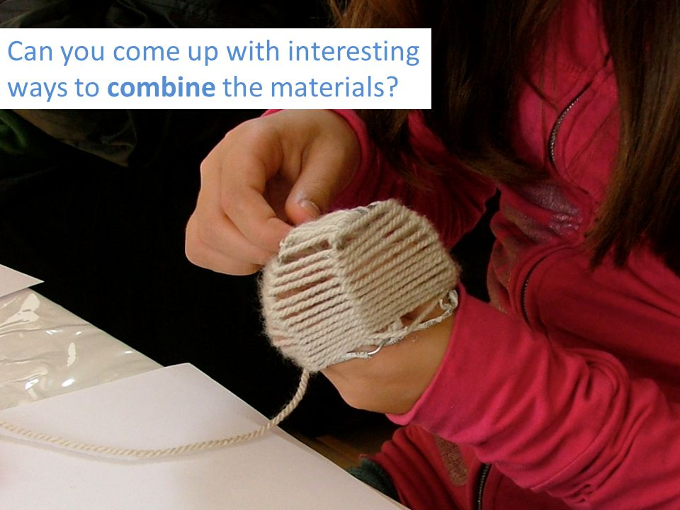 Can you come up with interesting ways to combine the materials