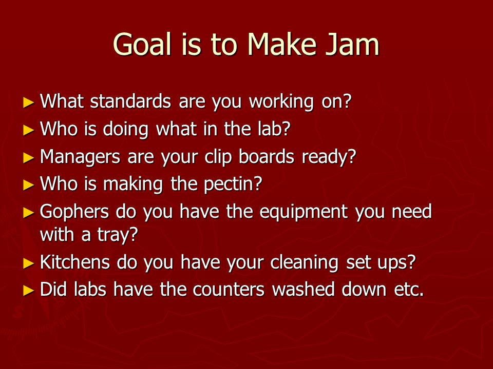 Goal is to Make Jam ► What standards are you working on.