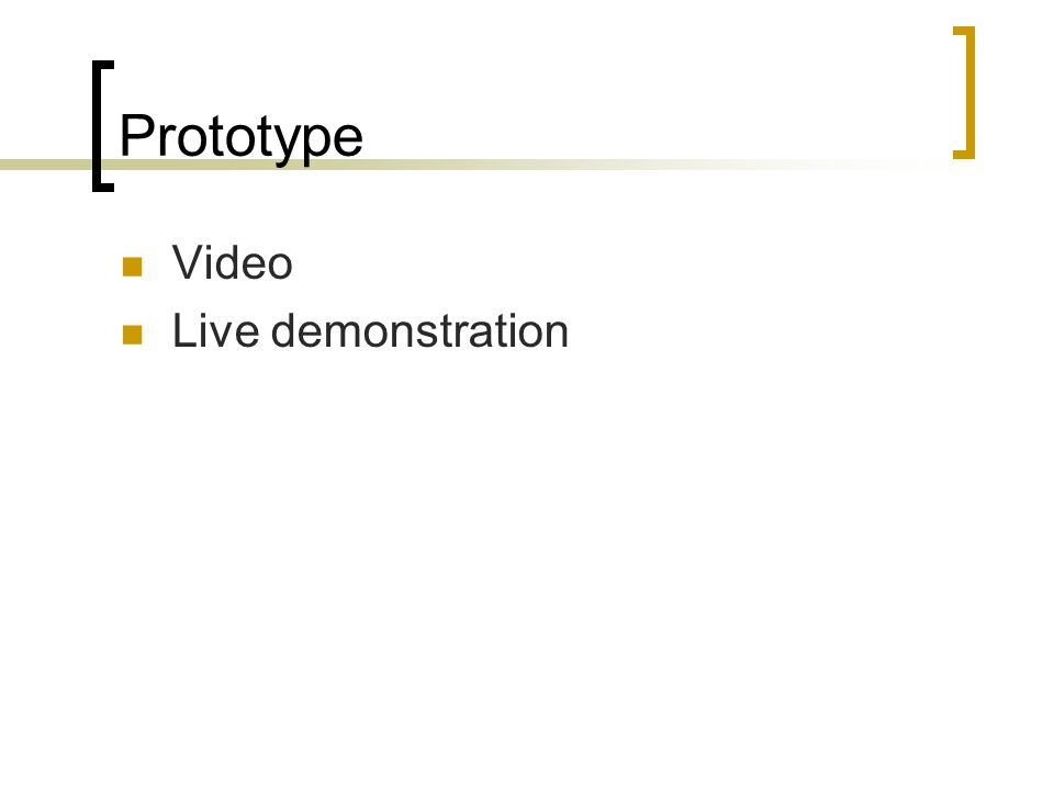 Prototype Video Live demonstration
