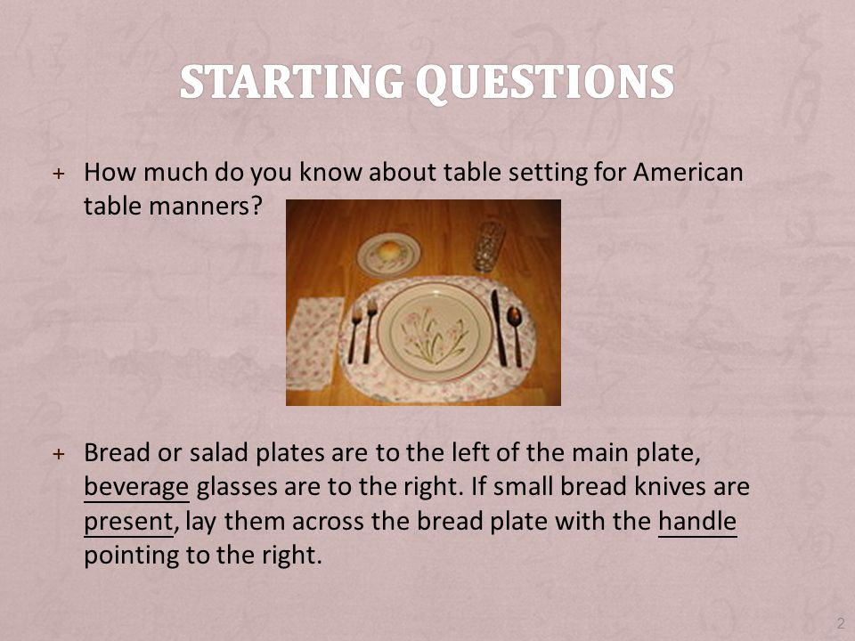 + How much do you know about table setting for American table manners.