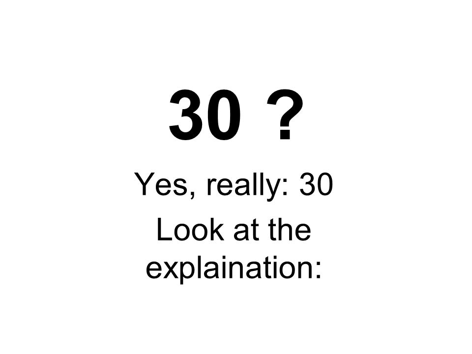 Got it The answer is : 30