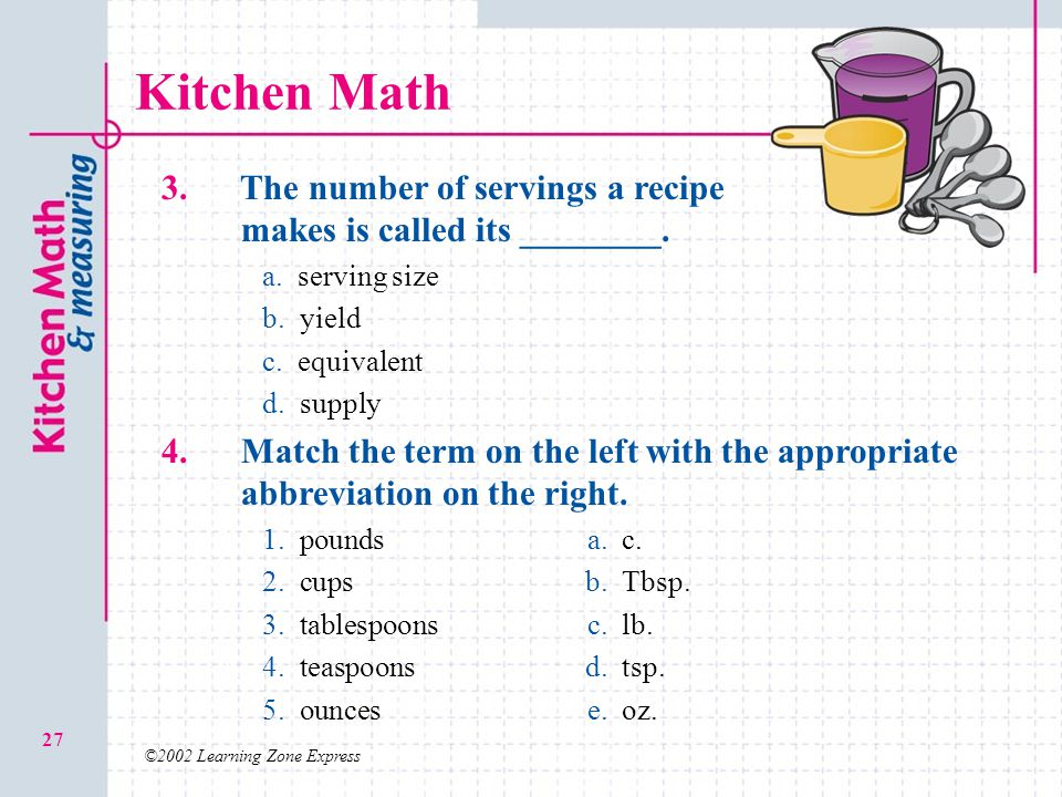 ©2002 Learning Zone Express 27 Kitchen Math 3.