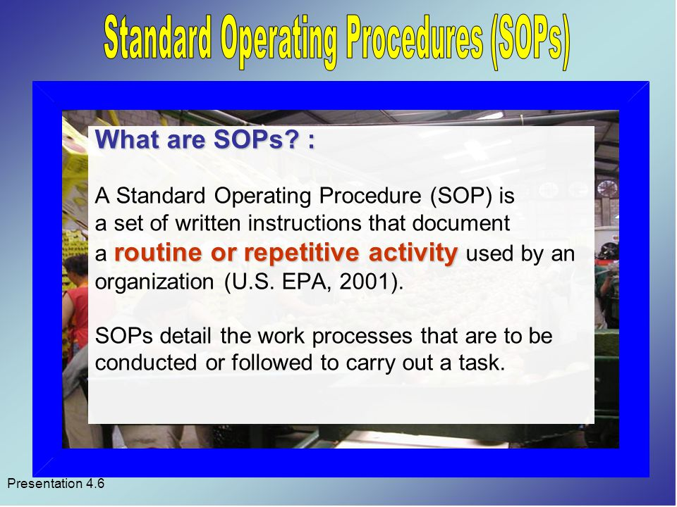 Presentation 4.6 What are SOPs.