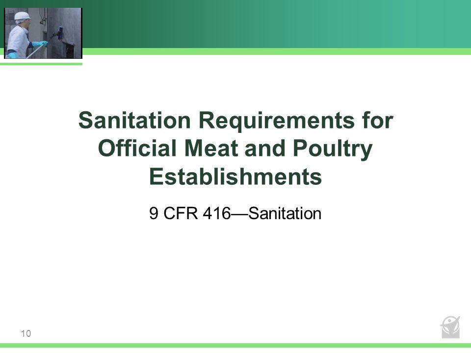 Sanitation Requirements for Official Meat and Poultry Establishments 9 CFR 416—Sanitation 10