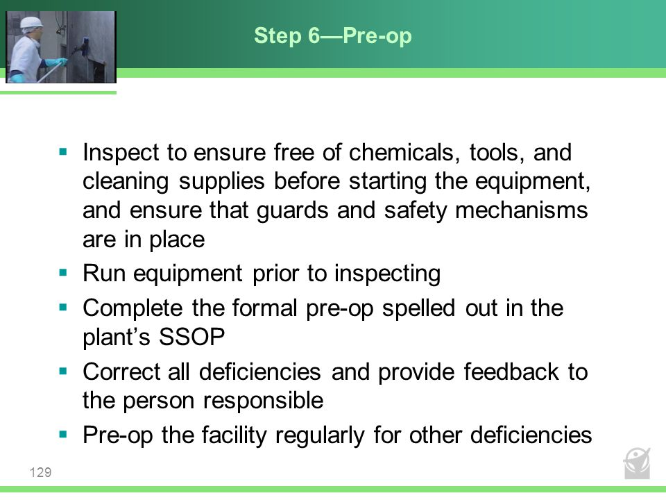 Step 6—Pre-op  Inspect to ensure free of chemicals, tools, and cleaning supplies before starting the equipment, and ensure that guards and safety mec