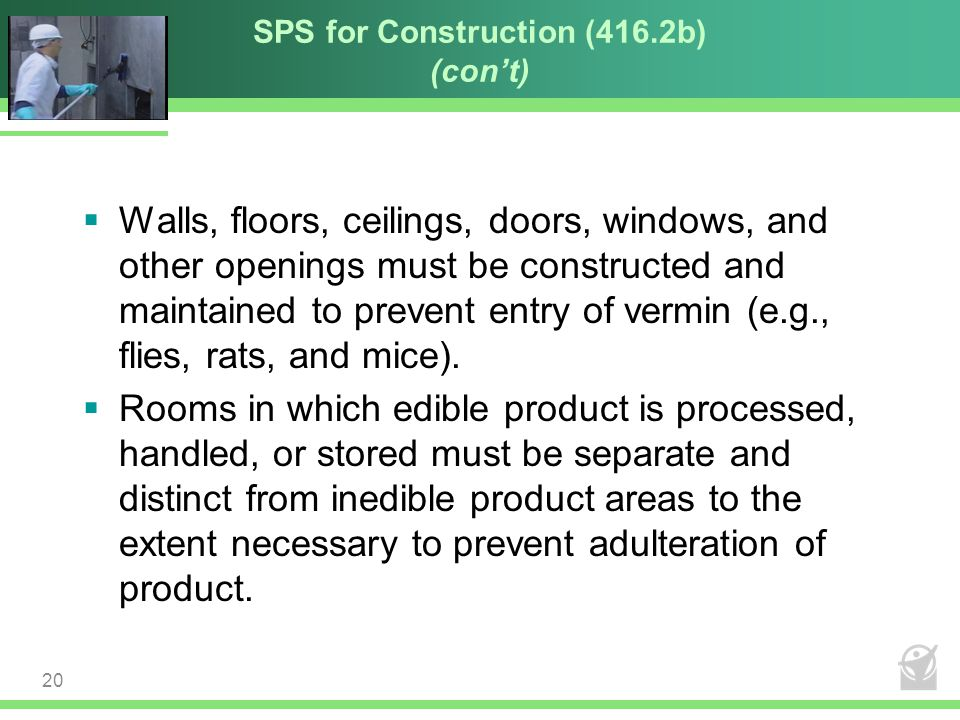 SPS for Construction (416.2b) (con't)  Walls, floors, ceilings, doors, windows, and other openings must be constructed and maintained to prevent entr