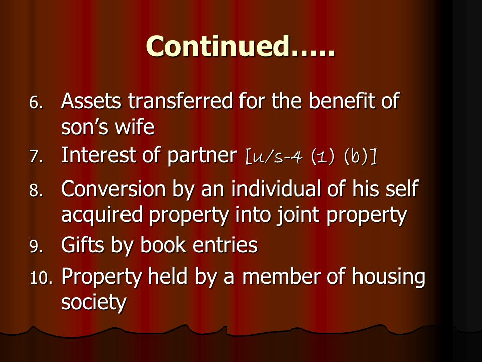 Continued….. 6. Assets transferred for the benefit of son's wife 7.