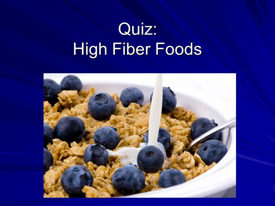 Quiz: High Fiber Foods