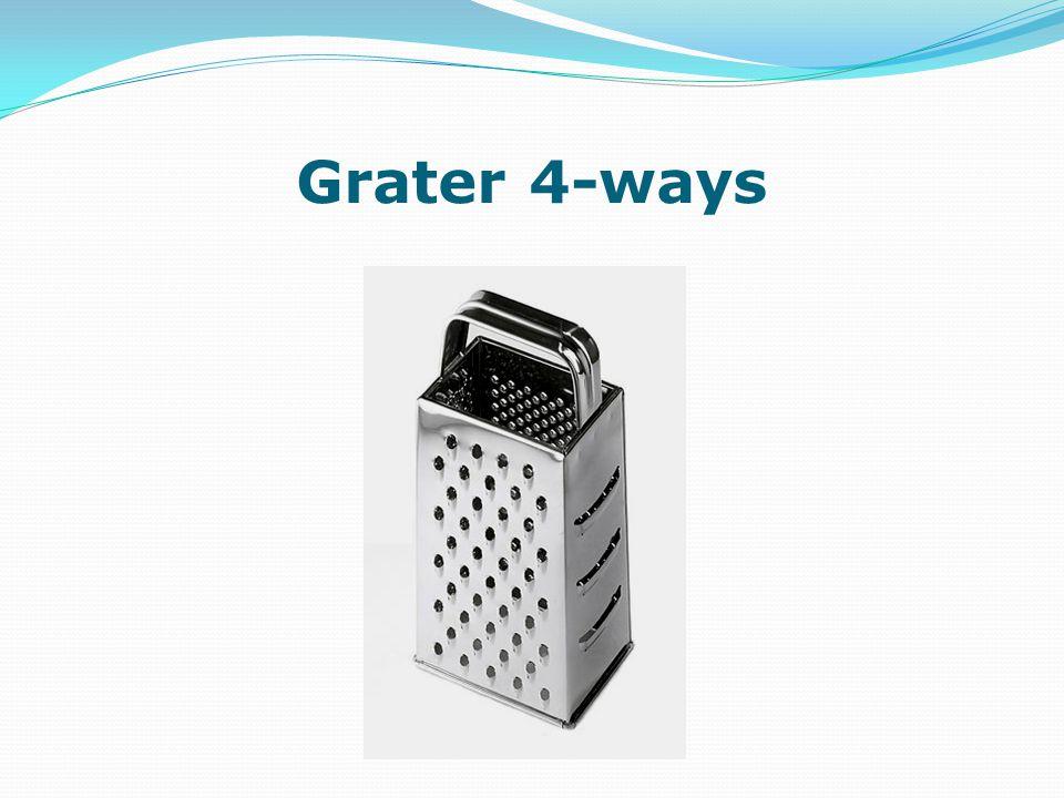 Grater 4-ways
