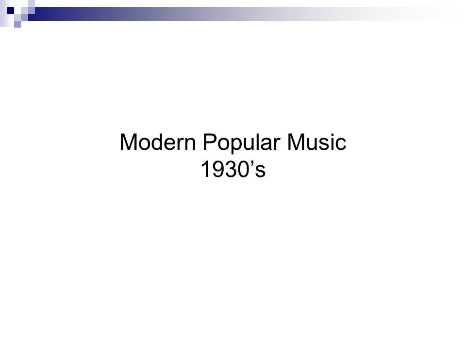 Modern Popular Music 1930's