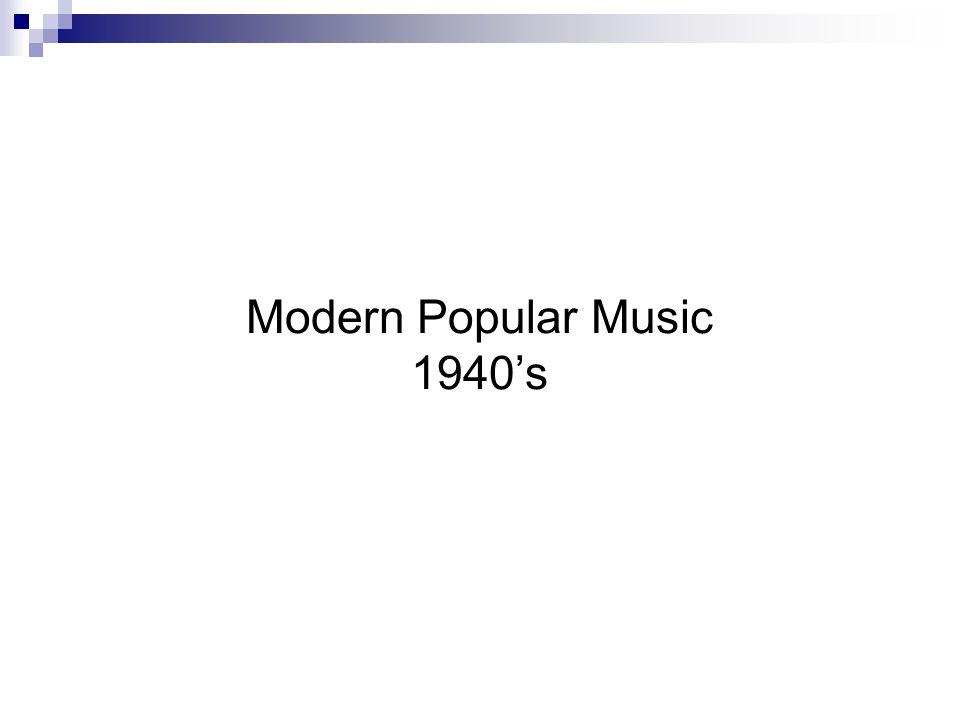 Modern Popular Music 1940's