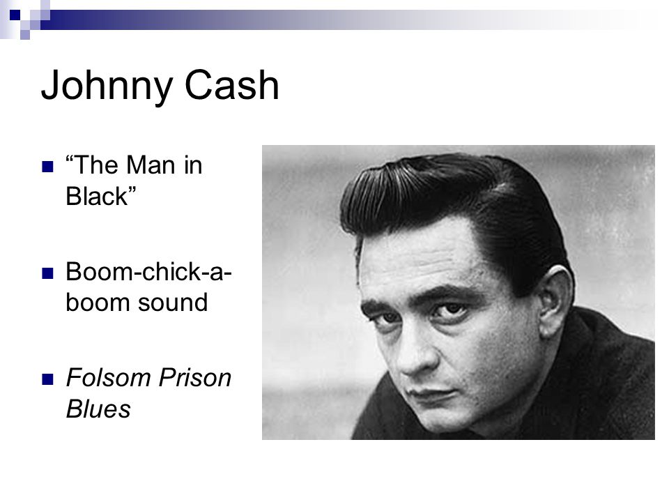 Johnny Cash The Man in Black Boom-chick-a- boom sound Folsom Prison Blues