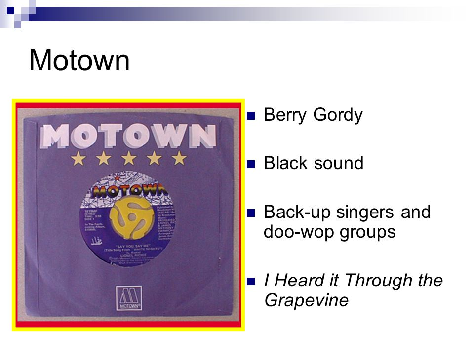 Motown Berry Gordy Black sound Back-up singers and doo-wop groups I Heard it Through the Grapevine