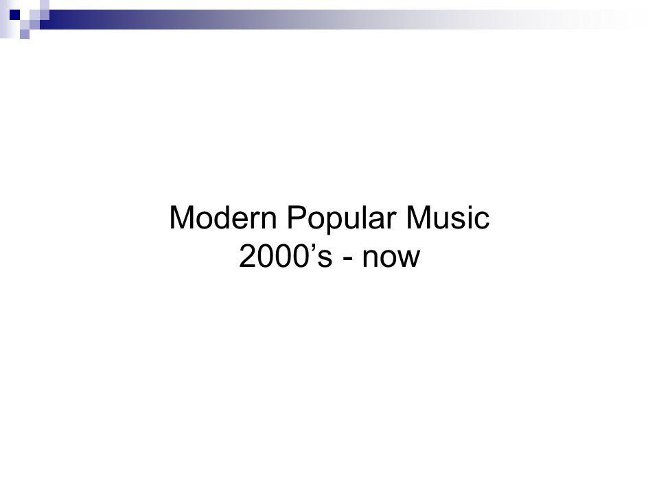 Modern Popular Music 2000's - now