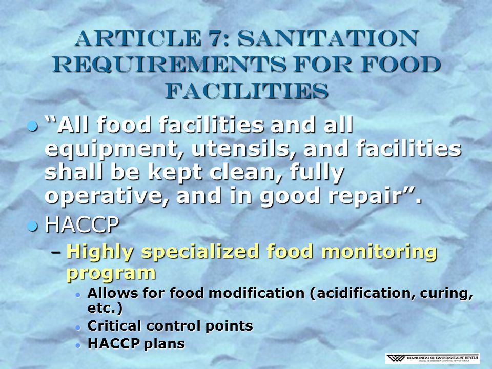 Article 7: Sanitation Requirements for Food Facilities All food facilities and all equipment, utensils, and facilities shall be kept clean, fully operative, and in good repair .