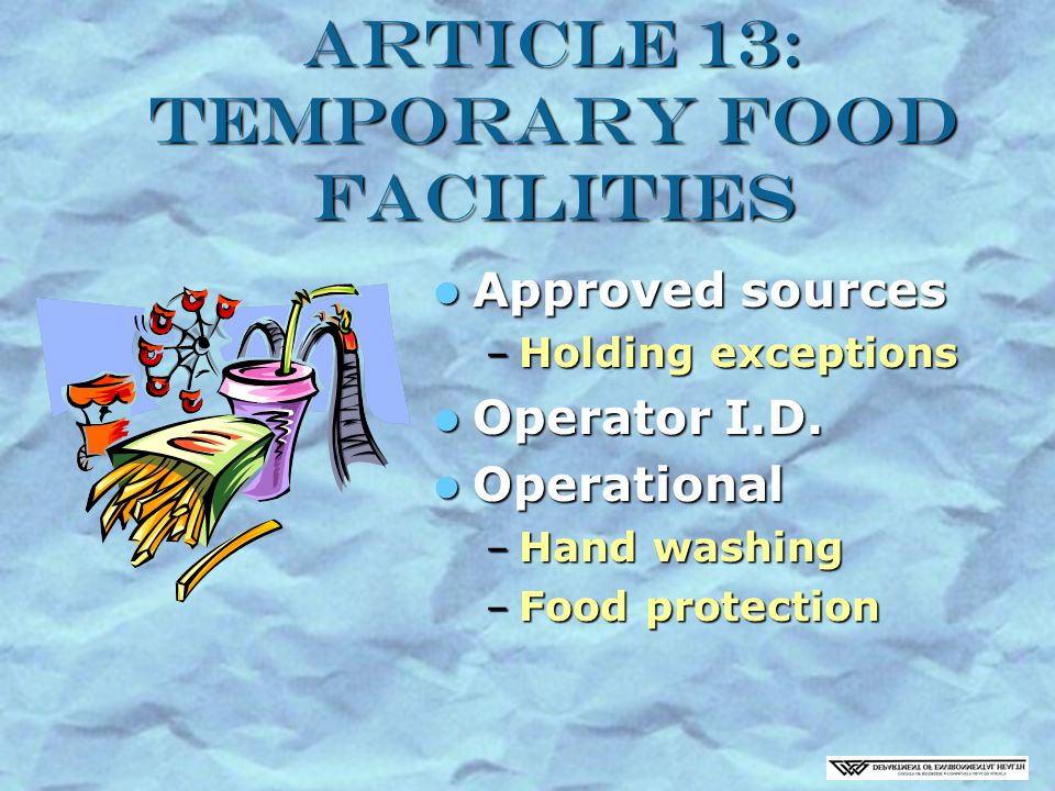 Article 13: Temporary Food Facilities Approved sources Approved sources – Holding exceptions Operator I.D.
